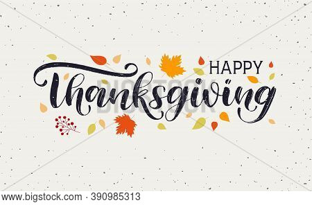 Happy Thanksgiving Day Typography Vector Design For Greeting Cards And Poster On Textured Autumn Lea