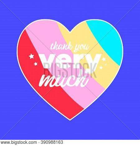 Thank You Very Much Typography, Illustration Of A Rainbow Heart With Stars, Slogan Print Vector