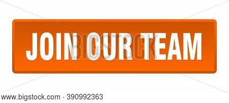 Join Our Team Button. Join Our Team Square Orange Push Button