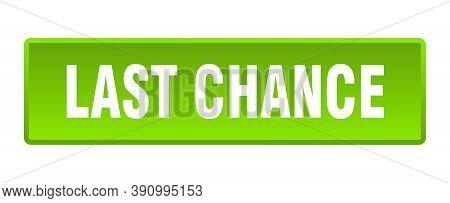Last Chance Button. Last Chance Square Green Push Button