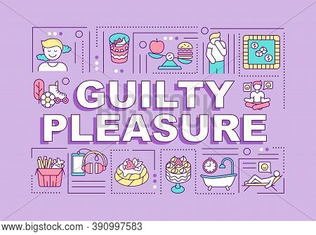 Guilty Pleasure Word Concepts Banner. Enjoy Things. Minor Feeling Of Guilt. Infographics With Linear