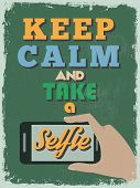 Retro Vintage Motivational Quote Poster. Keep Calm and Take a Selfie. poster
