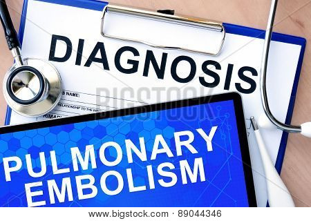 Form with diagnosis and tablet with Pulmonary embolism