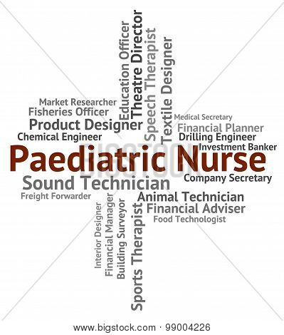 Paediatric Nurse Represents Text Carer And Paediatrician