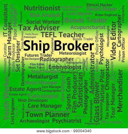 Ship Broker Indicates Work Post And Middleman