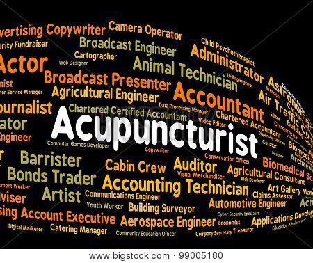 Acupuncturist Job Means Alternative Medicine And Acupressure