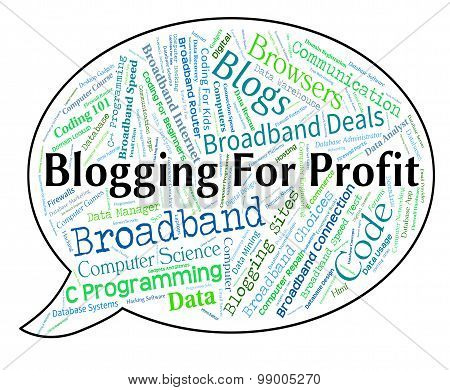 Blogging For Profit Indicates Weblog Earning And Earns