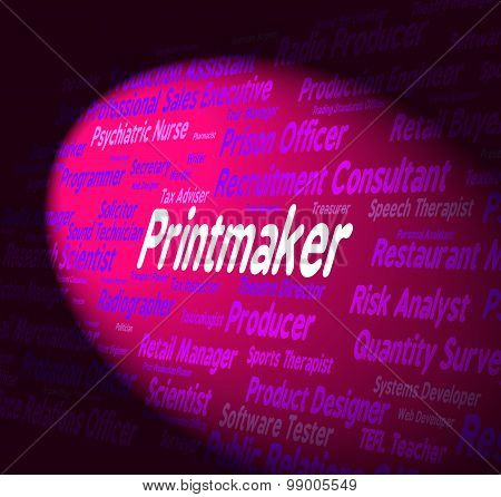 Printmaker Job Represents Designer Career And Position