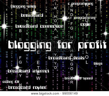 Blogging For Profit Indicating Lucrative Income And Online poster
