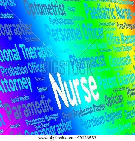 Nurse Job Indicates Recruitment Nursing And Occupations