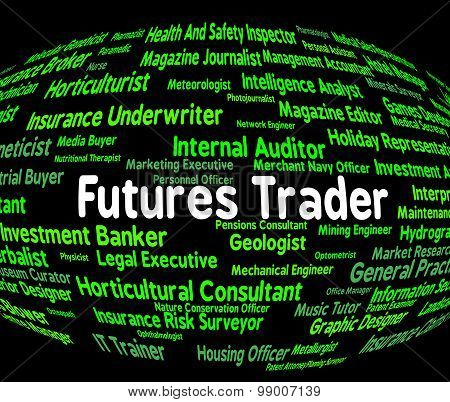 Futures Trader Represents Words Businessman And Stocks