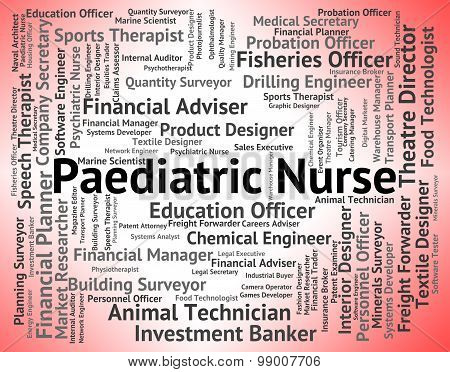 Paediatric Nurse Means Children Caregiver And Childhood