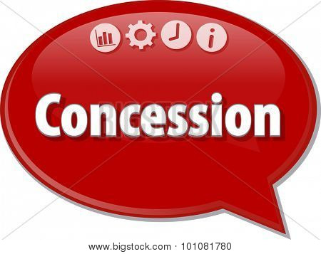 Speech bubble dialog illustration of business term saying Concession