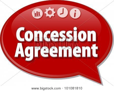 Speech bubble dialog illustration of business term saying Concession Agreement