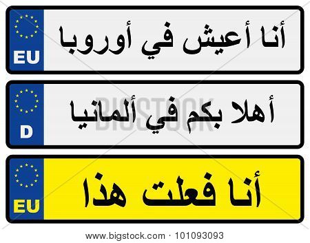 """European car number plates with Arabic inscriptions """"I live in Europe"""" """"Welcome to Germany"""" """"I did it"""" poster"""