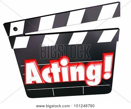 Acting word in red 3d letters on a movie, film, hollywood or cinema clapper board to illustrate an actor or actress performing in a drama or comedy role