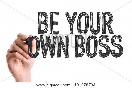 Hand with marker writing the text Be Your Own Boss