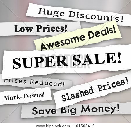 Super Sale words in newspaper or flyer headlines, with huge discounts, low prices, awesome deals, prices reduced or slashed and mark-downs to save big money poster
