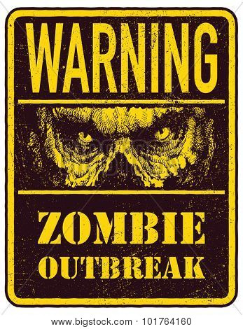Poster Zombie Outbreak. Sign board with zombie face, hand-written fonts, words Zombie Outbreak Leave. Vector illustration. Eps8