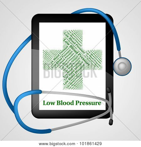 Low Blood Pressure Represents Ill Health And Ailment