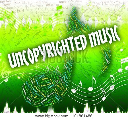 Uncopyrighted Music Indicates Intellectual Property Rights And Audio