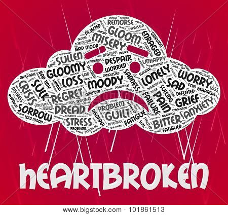 Heartbroken Word Indicates Grief Stricken And Disconsolate