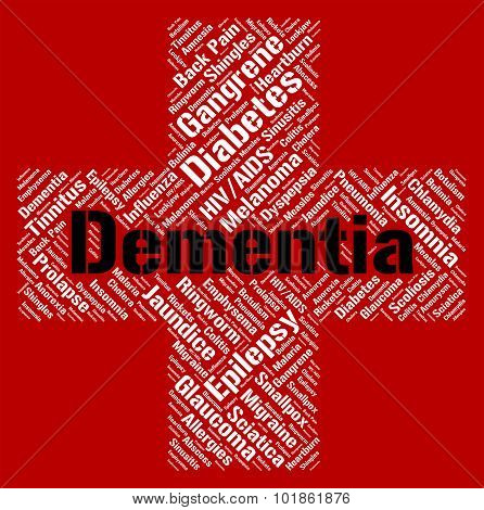 Dementia Word Indicates Ill Health And Alzheimer's