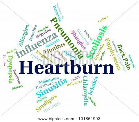 Heartburn Word Indicates Poor Health And Affliction