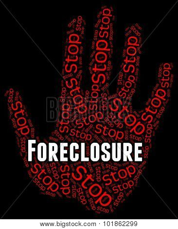 Stop Foreclosure Shows Repayments Stopped And Borrower