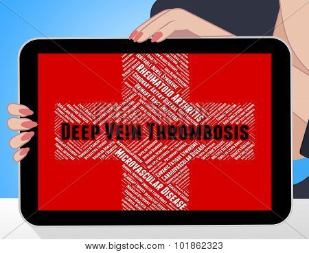 Deep Vein Thrombosis Represents Ill Health And Complaint
