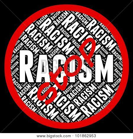 Stop Racism Means Warning Sign And Chauvinism