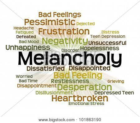 Melancholy Word Represents Low Spirits And Dejected