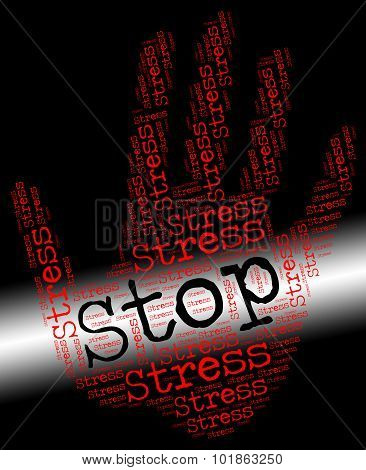 Stop Stress Represents Warning Sign And Caution