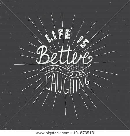 Card with hand drawn typography design element for greeting cards posters and print. Life is better when you're laughing isolated on dark background poster