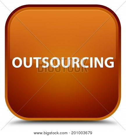 Outsourcing Special Brown Square Button
