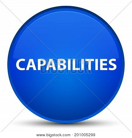 Capabilities Special Blue Round Button