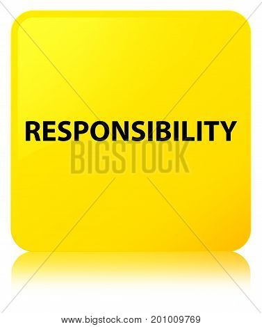 Responsibility Yellow Square Button