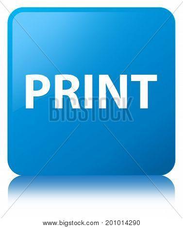Print Cyan Blue Square Button