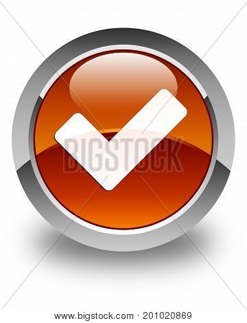 Validate Icon Glossy Brown Round Button