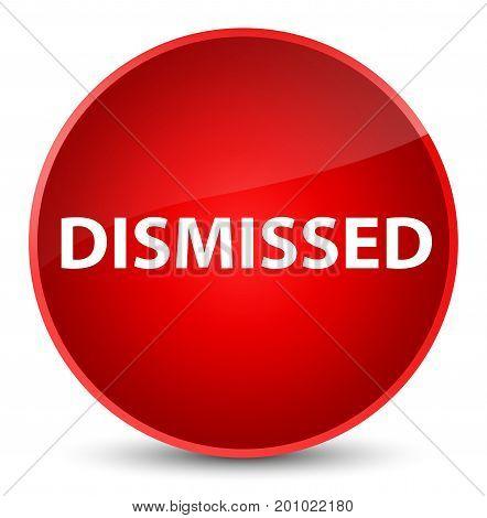 Dismissed Elegant Red Round Button