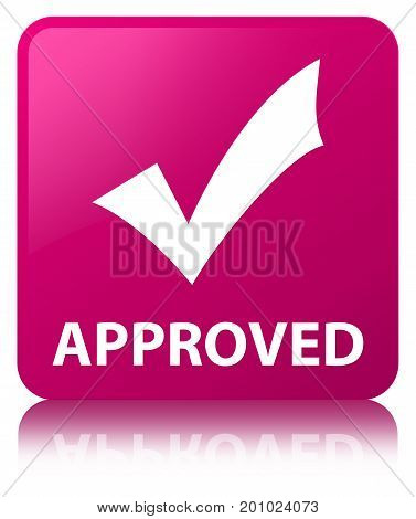 Approved (validate Icon) Pink Square Button