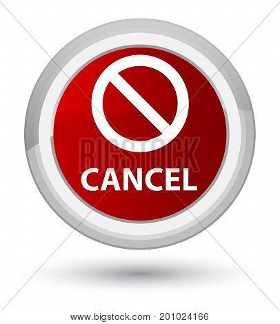 Cancel (prohibition Sign Icon) Prime Red Round Button