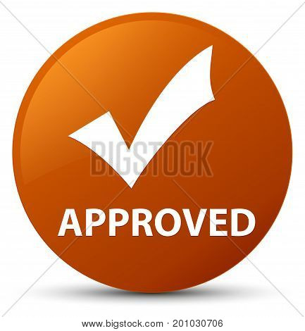 Approved (validate Icon) Brown Round Button