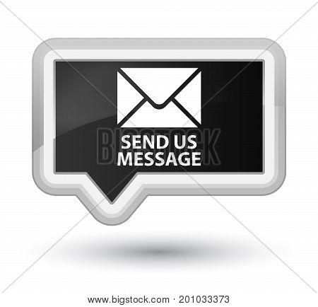Send Us Message Prime Black Banner Button