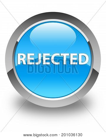Rejected Glossy Cyan Blue Round Button