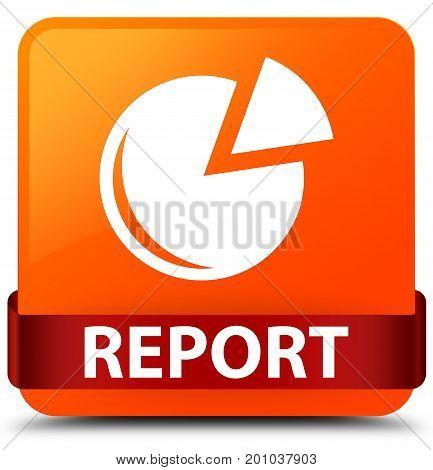 Report (graph Icon) Orange Square Button Red Ribbon In Middle
