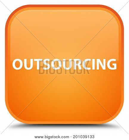 Outsourcing Special Orange Square Button