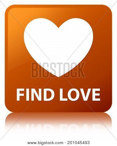 Find Love Brown Square Button