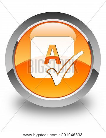 Spell Check Icon Glossy Orange Round Button