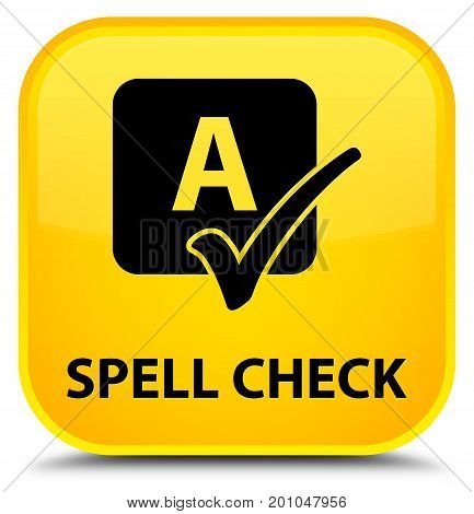 Spell Check Special Yellow Square Button